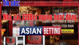 Nhà cái 138Bet chính thức rút khỏi thị trường Việt Nam